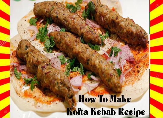 How To Make Kofta Kebab Recipe