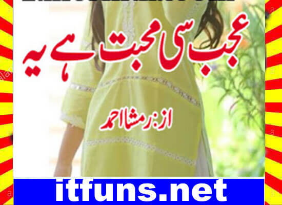 Ajab Si Muhabbat Hai Yeh Urdu Novel By Ramsha Ahmed