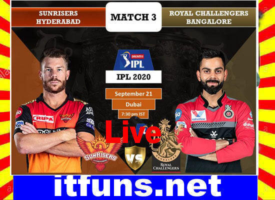 IPL 3rd Match Sunrisers Hyderabad vs Royal Challengers Bangalore 2020
